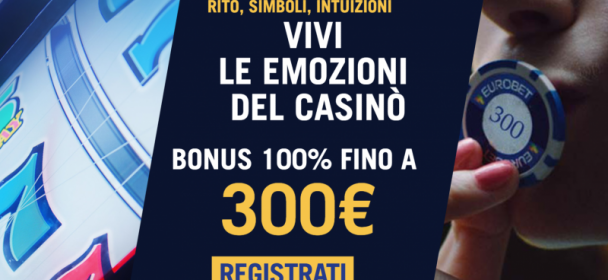 Eurobet Casino: Perchè Sceglierlo